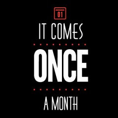 It Comes Once a Month